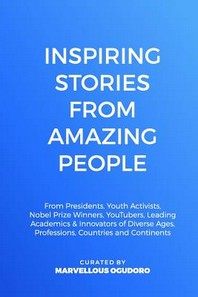 Inspiring Stories From Amazing People