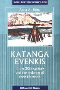 Katanga Evenkis in the 20th Century & the Ordering of Their Life-World