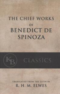 The Chief Works of Benedict de Spinoza