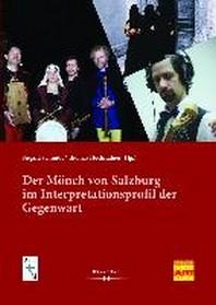 Der Moench von Salzburg im Interpretationsprofil der Gegenwart