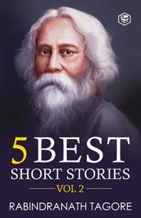 Rabindranath Tagore - 5 Best Short Stories Vol 2