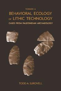 Toward a Behavioral Ecology of Lithic Technology