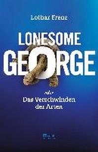 Lonesome George oder Die Letzten ihrer Art