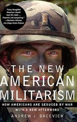 New American Militarism : How Americans Are Seduced By War