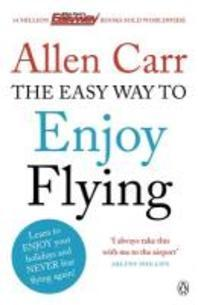 The Easyway to Enjoy Flying. Allen Carr
