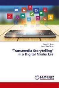 Transmedia Storytelling in a Digital Media Era
