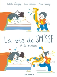 La vie de Smisse - A la maison