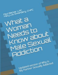 What a Woman Needs to Know about Male Sexual Addiction