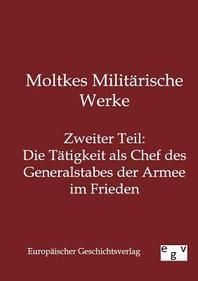 Moltkes Militarische Werke