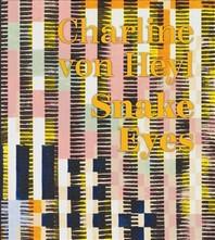 Charline von Heyl. Snake Eyes