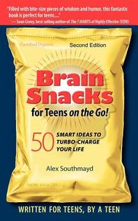 Brain Snacks for Teens on the Go! Second Edition