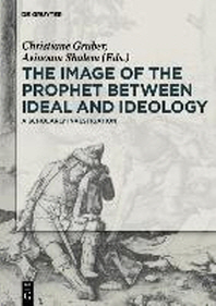 The Image of the Prophet Between Ideal and Ideology