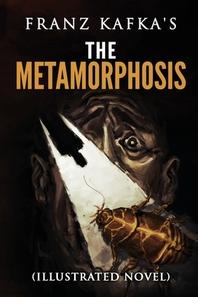 Franz Kafka's The Metamorphosis (Illustrated novel)
