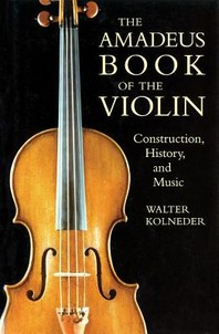 The Amadeus Book of the Violin