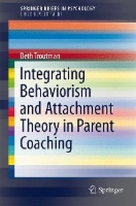 Integrating Behaviorism and Attachment Theory in Parent Coaching