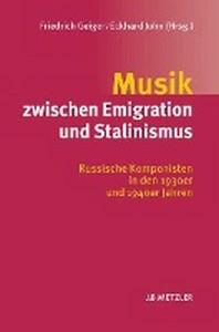 Musik Zwischen Emigration Und Stalinismus