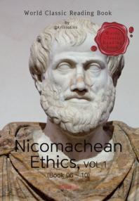 니코마코스 윤리학, 2부 (Book 06 ~ 10) : Nicomachean Ethics, VOL 2 (Book 06 ~ 10) ㅣ영문판ㅣ