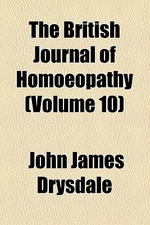 The British Journal of Homoeopathy (Volume 10)