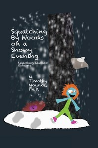 Squatching By Woods on a Snowy Evening (A Squatching Classics Book)