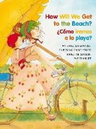 How Will We Get to the Beach?/Como Iremos a la Playa?