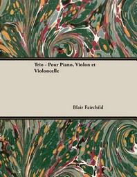 Trio - Pour Piano, Violon et Violoncelle