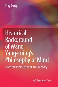 Historical Background of Wang Yang-Ming's Philosophy of Mind