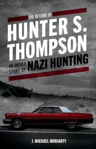 The Return of Hunter S. Thompson