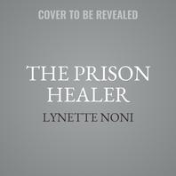 The Prison Healer Lib/E