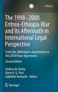 The 1998-2000 Eritrea-Ethiopia War and Its Aftermath in International Legal Perspective
