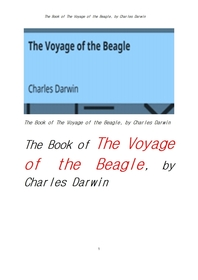 찰스다윈의 비글호 항해기 號 航海記 .The Book of The Voyage of the Beagle, by Charles Darwin