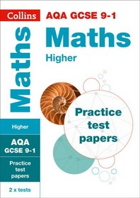 Collins GCSE 9-1 Revision - Aqa GCSE 9-1 Maths Higher Practice Test Papers