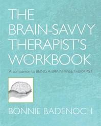 The Brain-Savvy Therapist's Workbook