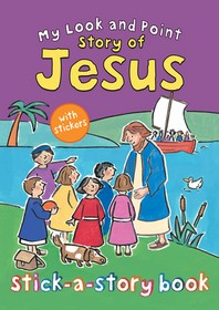 My Look and Point Story of Jesus Stick-A-Story Book