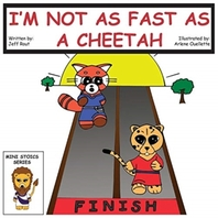 I'm Not as Fast as a Cheetah