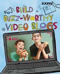 Build Buzz-Worthy Video Blogs