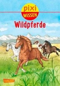 Pixi Wissen 100: VE 5 Wildpferde