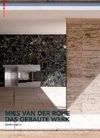 Mies Van Der Rohe. Das Gebaute Werk