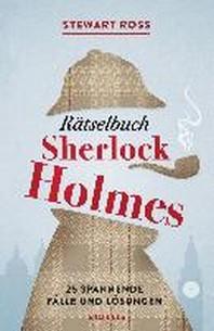 Raetselbuch Sherlock Holmes[Solve It Like Sherlock]