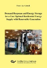 Demand Response and Energy Storage for a Cost Optimal Residential Energy Supply with Renewable Generation