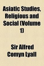 Asiatic Studies, Religious and Social (Volume 1)