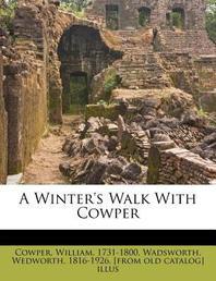 A Winter's Walk with Cowper