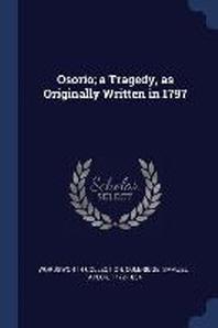 Osorio; A Tragedy, as Originally Written in 1797