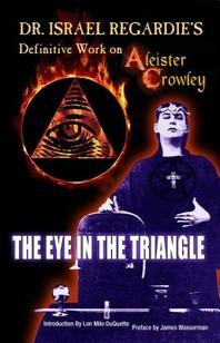 Dr. Israel Regardie's Definitive Work on Aleister Crowley