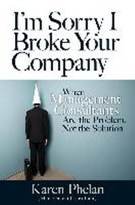 I'm Sorry I Broke Your Company