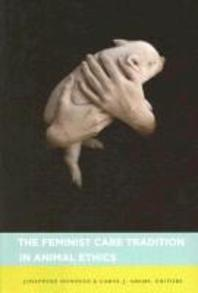 The Feminist Care Tradition in Animal Ethics