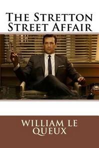 The Stretton Street Affair William Le Queux
