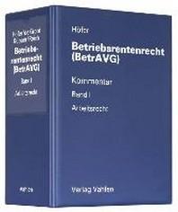 Betriebsrentenrecht (BetrAVG) Band I: Arbeitsrecht (mit Fortsetzungsnotierung). Inkl. 20. Erg?nzungslieferung