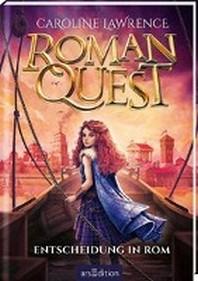 Roman Quest - Entscheidung in Rom (Roman Quest 4)