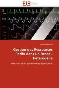 Gestion Des Ressources Radio Dans Un Reseau Heterogene = Gestion Des Ressources Radio Dans Un Ra(c)Seau Ha(c)Ta(c)Roga]ne