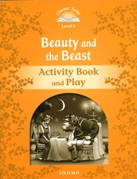 Classic Tales Level 5: Beauty and the Beast (Activity Book and Play)